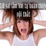 10 SAI LẦM NGHIÊM TRỌNG KHI TỰ HOÀN THIỆN NỘI THẤT